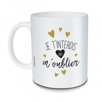 Mug Je t'interdis de m'oublier