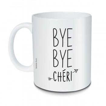 Mug Bye bye chéri
