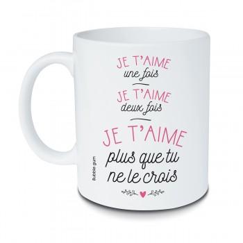 Mug Je t'aime plus que tu...
